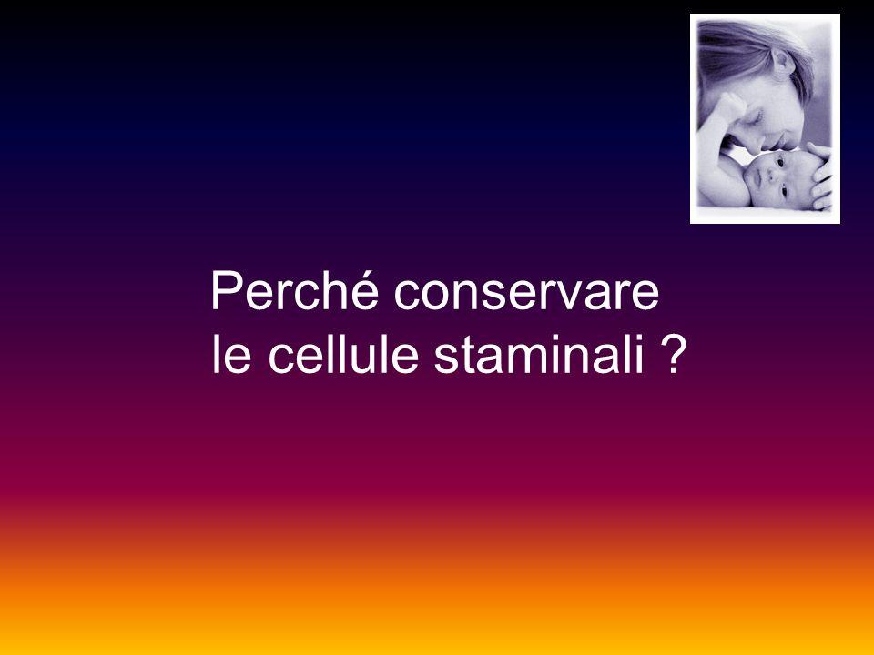 Perché conservare le cellule staminali ?