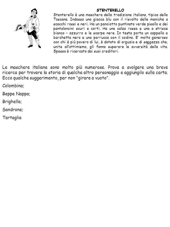 STENTERELLO Stenterello è una maschera della tradizione italiana, tipica della Toscana.