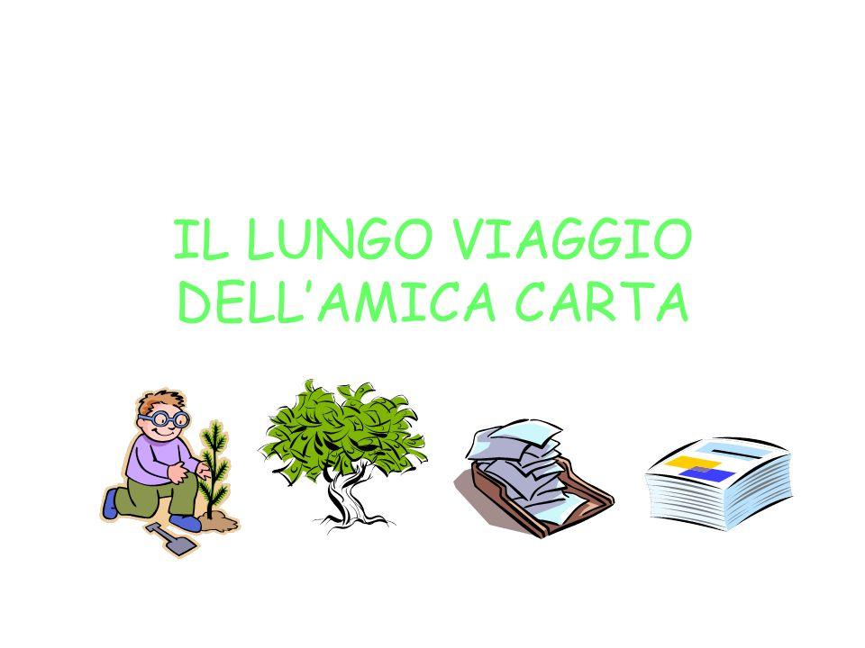IL LUNGO VIAGGIO DELLAMICA CARTA