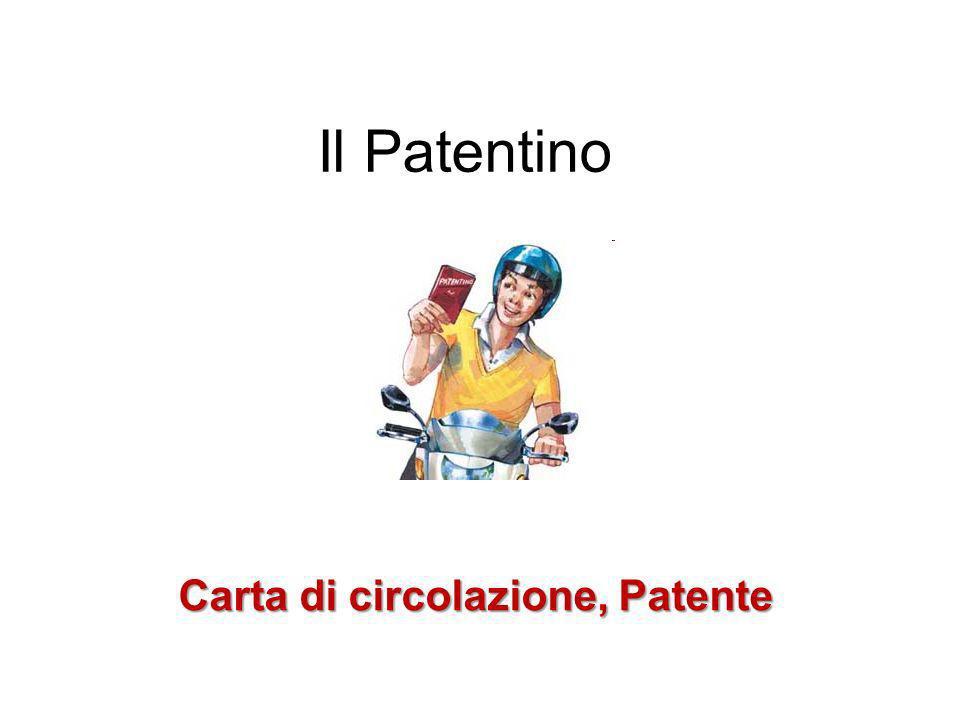Il Patentino Carta di circolazione, Patente