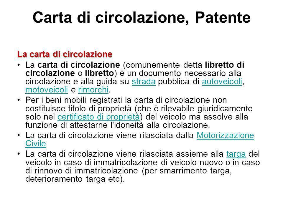 La carta di circolazione La carta di circolazione (comunemente detta libretto di circolazione o libretto) è un documento necessario alla circolazione
