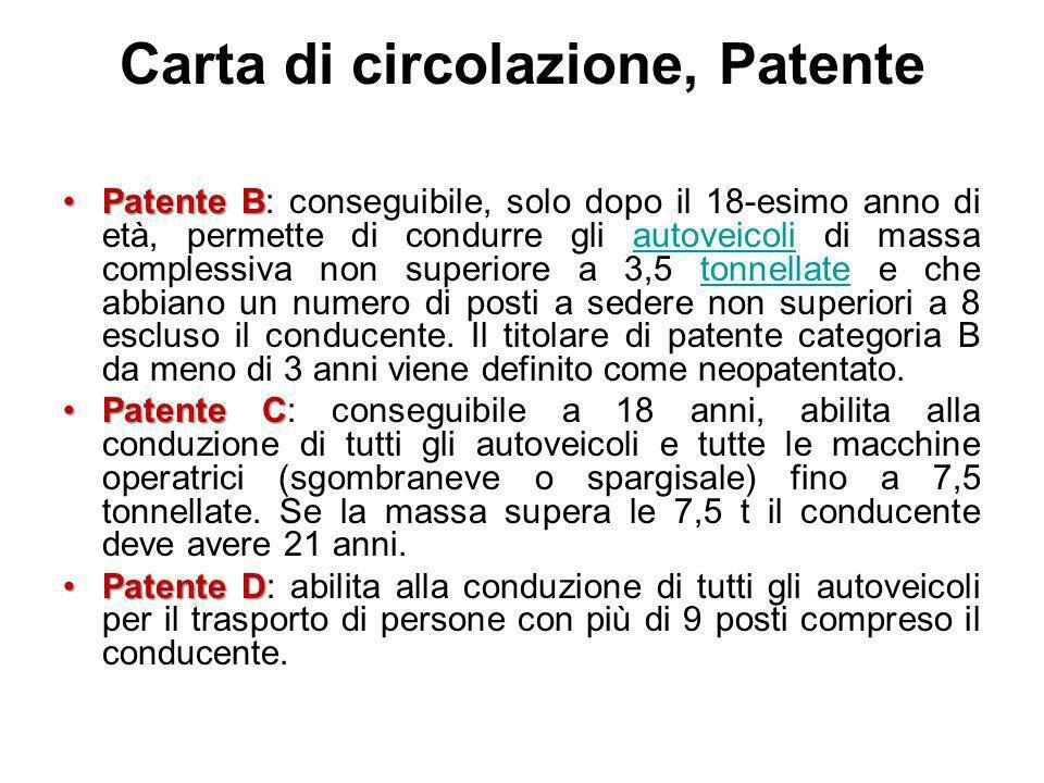 Carta di circolazione, Patente Patente BPatente B: conseguibile, solo dopo il 18-esimo anno di età, permette di condurre gli autoveicoli di massa comp