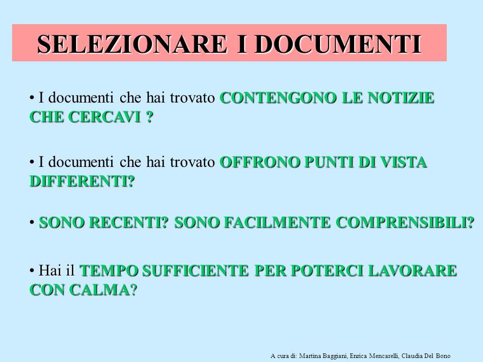 A cura di: Martina Baggiani, Enrica Mencarelli, Claudia Del Bono SELEZIONARE I DOCUMENTI CONTENGONO LE NOTIZIE CHE CERCAVI ? I documenti che hai trova