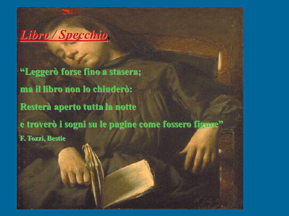 Libro / Specchio Libro / Specchio, Leggerò forse fino a stasera; ma il libro non lo chiuderò: Resterà aperto tutta la notte e troverò i sogni su le pa