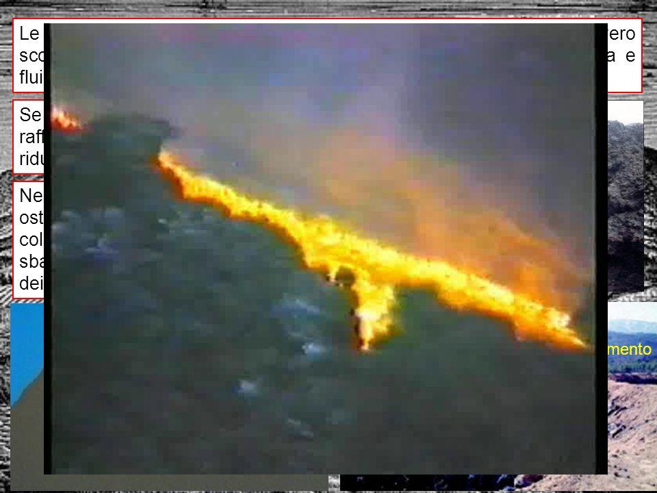 vulcani italiani 18 Le situazioni più critiche sono quelle in cui la colata si ingrotta, ovvero scorre in un canale di lava solidificata, mantenendo c