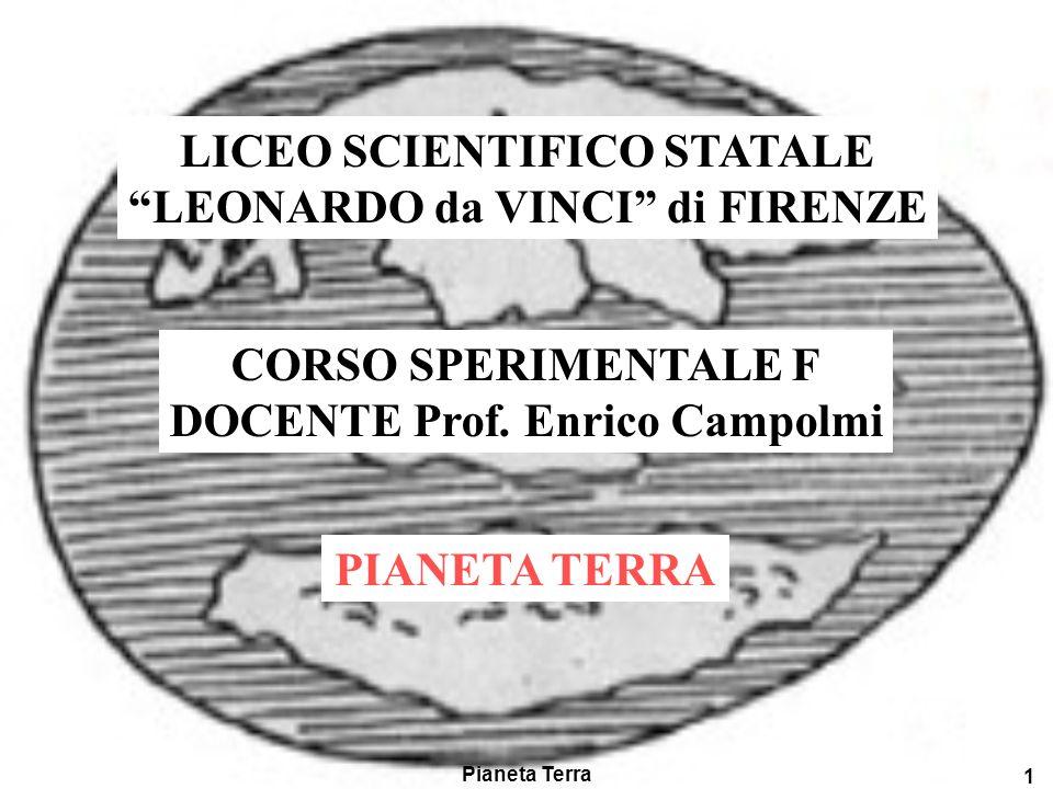 Pianeta Terra 1 LICEO SCIENTIFICO STATALE LEONARDO da VINCI di FIRENZE CORSO SPERIMENTALE F DOCENTE Prof.