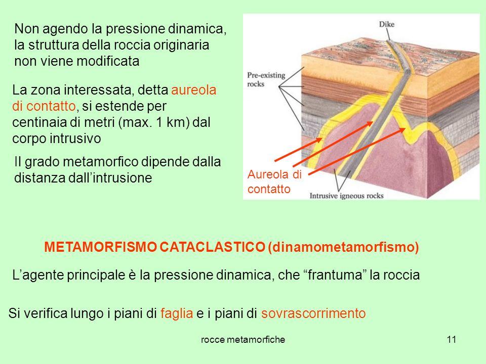 rocce metamorfiche11 La zona interessata, detta aureola di contatto, si estende per centinaia di metri (max.