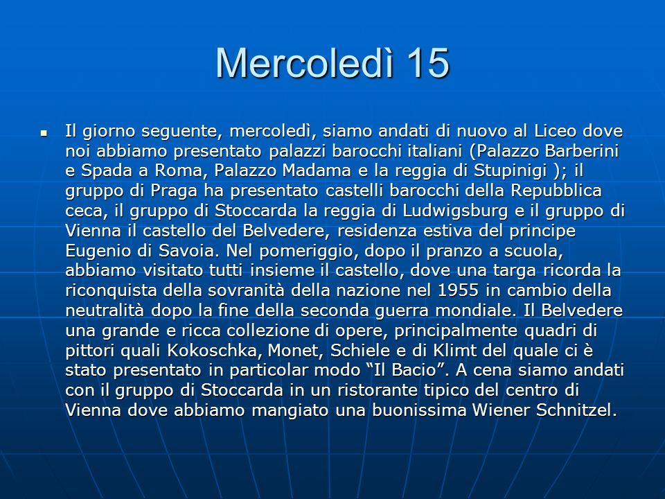 Mercoledì 15 Il giorno seguente, mercoledì, siamo andati di nuovo al Liceo dove noi abbiamo presentato palazzi barocchi italiani (Palazzo Barberini e