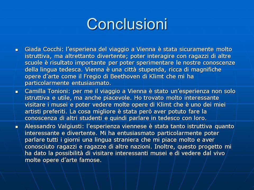 Conclusioni Giada Cocchi: lesperiena del viaggio a Vienna è stata sicuramente molto istruttiva, ma altrettanto divertente; poter interagire con ragazz