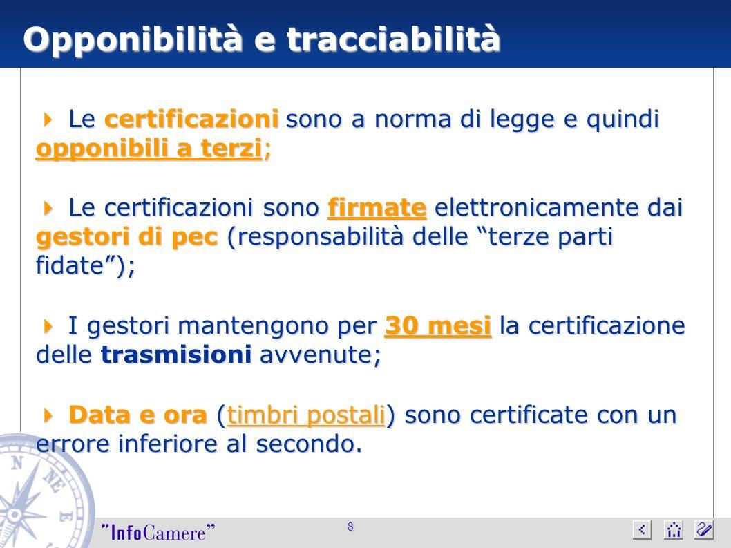 8 Opponibilità e tracciabilità Le certificazioni sono a norma di legge e quindi opponibili a terzi; Le certificazioni sono firmate elettronicamente da