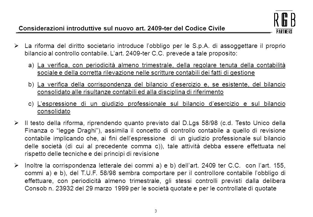 3 Considerazioni introduttive sul nuovo art. 2409-ter del Codice Civile La riforma del diritto societario introduce lobbligo per le S.p.A. di assogget