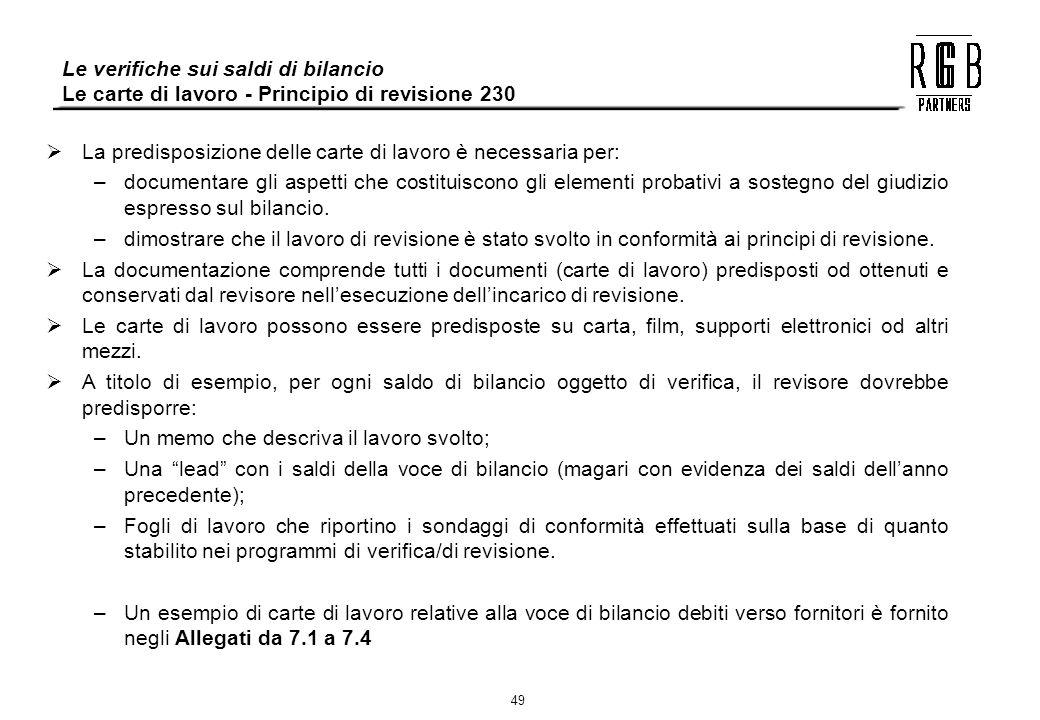 49 La predisposizione delle carte di lavoro è necessaria per: –documentare gli aspetti che costituiscono gli elementi probativi a sostegno del giudizi
