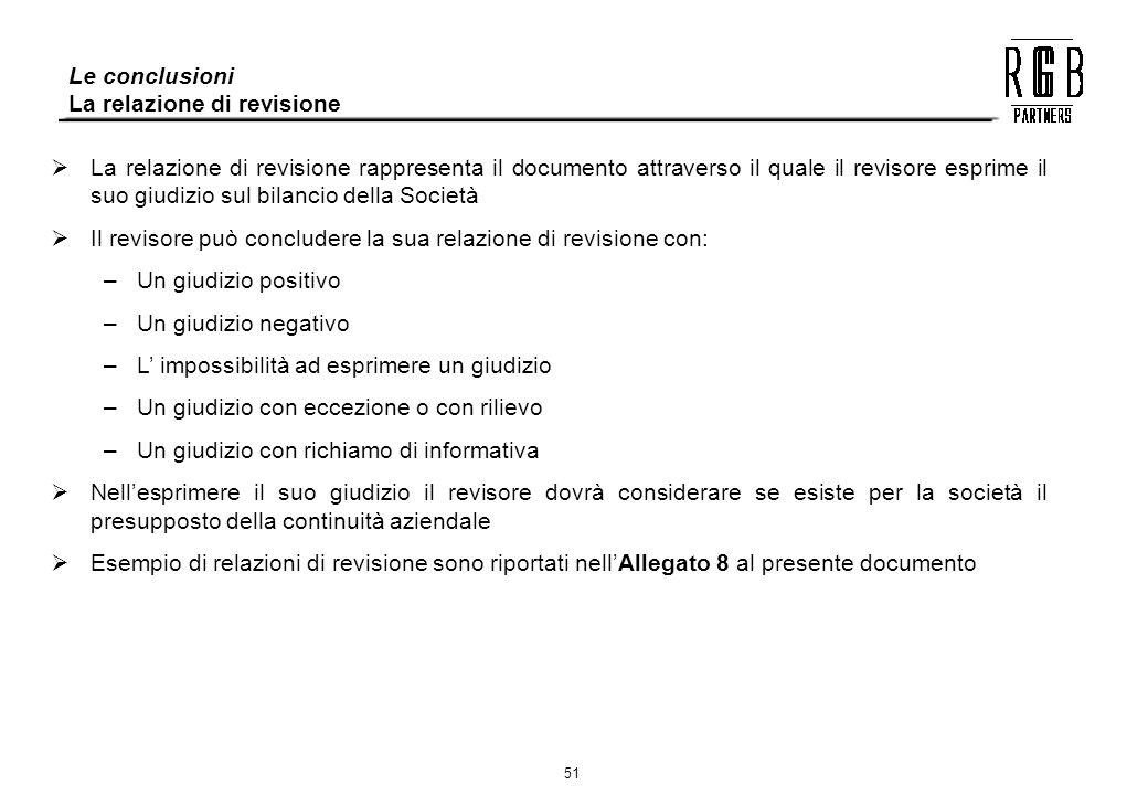 51 La relazione di revisione rappresenta il documento attraverso il quale il revisore esprime il suo giudizio sul bilancio della Società Il revisore p