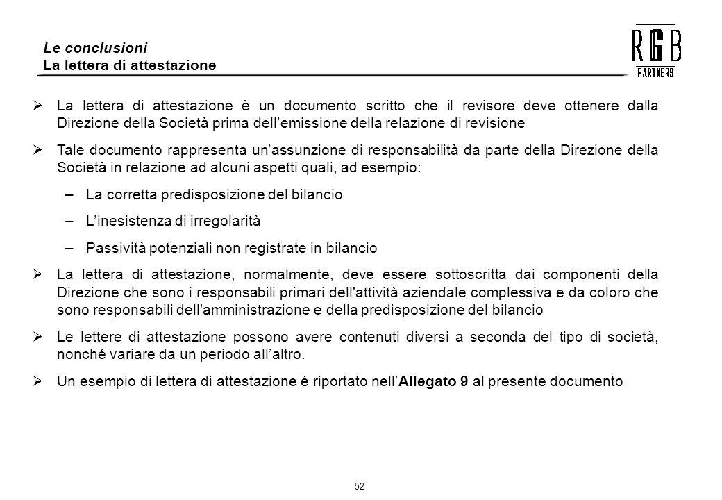 52 La lettera di attestazione è un documento scritto che il revisore deve ottenere dalla Direzione della Società prima dellemissione della relazione d