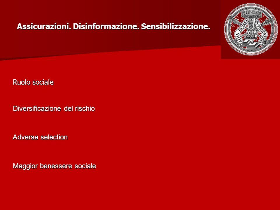 Ruolo sociale Diversificazione del rischio Adverse selection Maggior benessere sociale