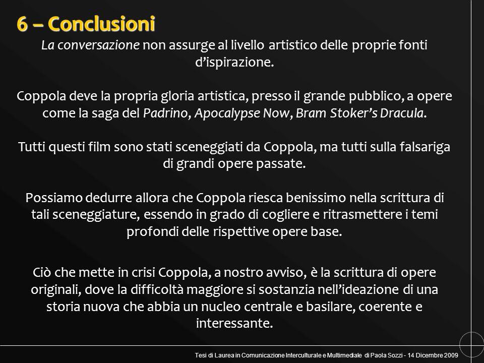 Tesi di Laurea in Comunicazione Interculturale e Multimediale di Paola Sozzi - 14 Dicembre 2009 6 – Conclusioni La conversazione non assurge al livell
