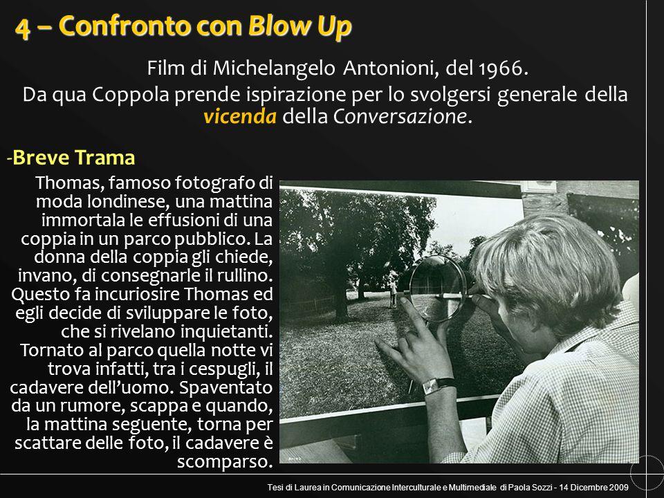 Tesi di Laurea in Comunicazione Interculturale e Multimediale di Paola Sozzi - 14 Dicembre 2009 4 – Confronto con Blow Up Film di Michelangelo Antonio