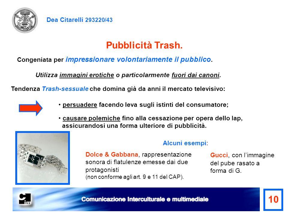 Dea Citarelli 293220/43 Congeniata per impressionare volontariamente il pubblico. Tendenza Trash-sessuale che domina già da anni il mercato televisivo