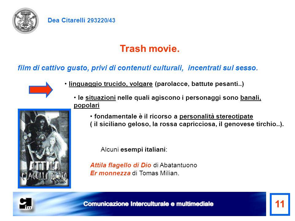 Dea Citarelli 293220/43 fondamentale è il ricorso a personalità stereotipate ( il siciliano geloso, la rossa capricciosa, il genovese tirchio..). Tras