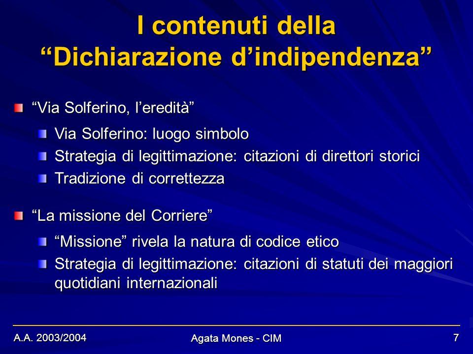 A.A. 2003/2004 Agata Mones - CIM 7 I contenuti della Dichiarazione dindipendenza Via Solferino, leredità La missione del Corriere Via Solferino: luogo