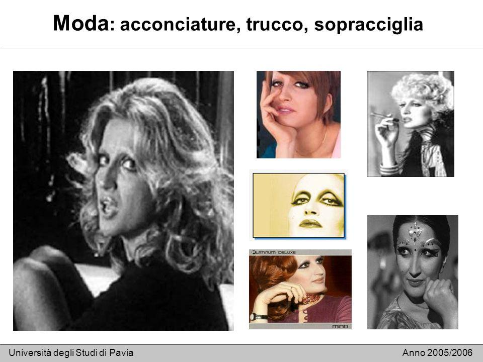 Moda : acconciature, trucco, sopracciglia Università degli Studi di PaviaAnno 2005/2006