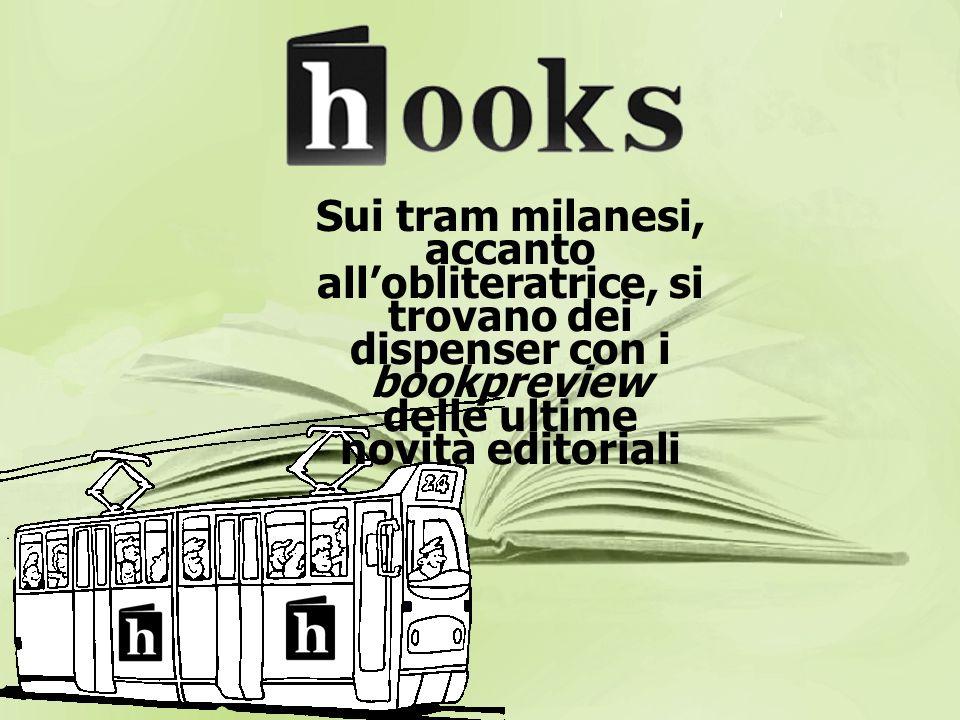 Sui tram milanesi, accanto allobliteratrice, si trovano dei dispenser con i bookpreview delle ultime novità editoriali
