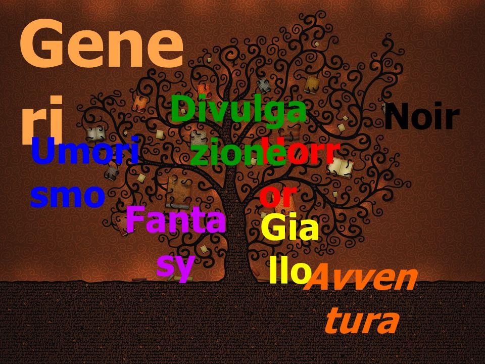 Gene ri Gia llo Noir Fanta sy Horr or Umori smo Divulga zione Avven tura