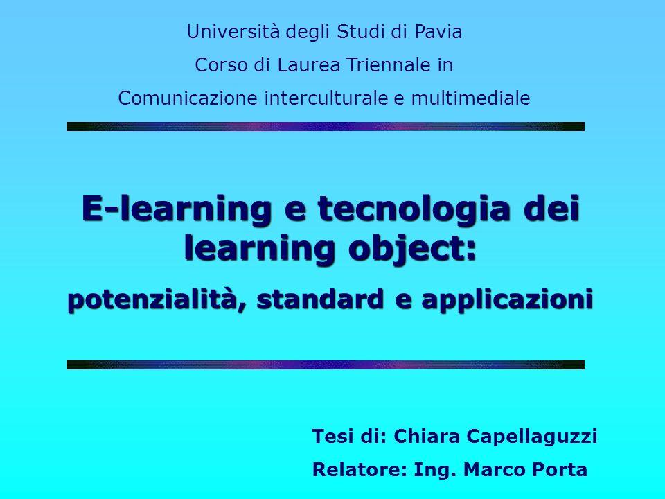 Università degli Studi di Pavia Corso di Laurea Triennale in Comunicazione interculturale e multimediale E-learning e tecnologia dei learning object: