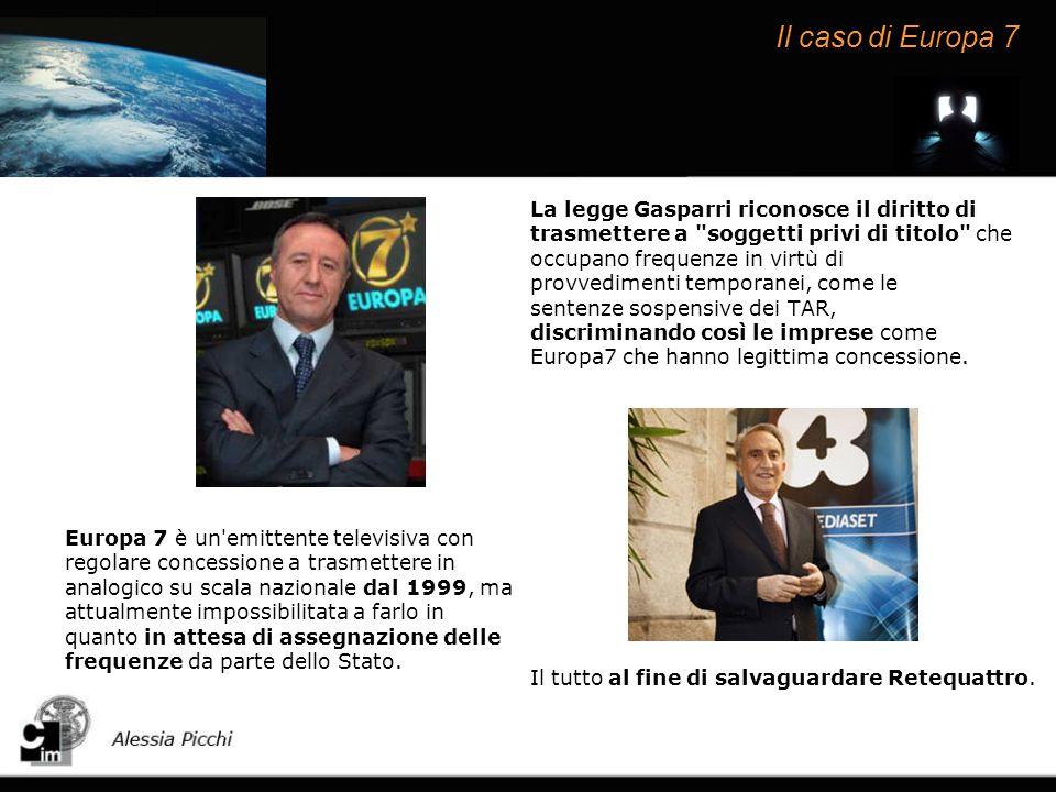 Il caso di Europa 7 Europa 7 è un emittente televisiva con regolare concessione a trasmettere in analogico su scala nazionale dal 1999, ma attualmente impossibilitata a farlo in quanto in attesa di assegnazione delle frequenze da parte dello Stato.