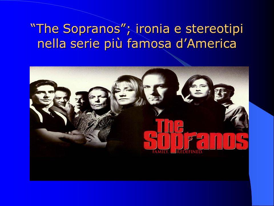 The Sopranos; ironia e stereotipi nella serie più famosa dAmerica