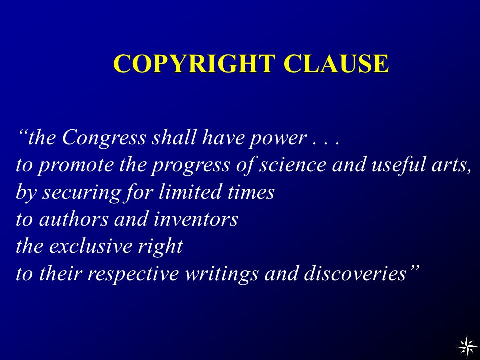COPYRIGHT CLAUSE the Congress shall have power...
