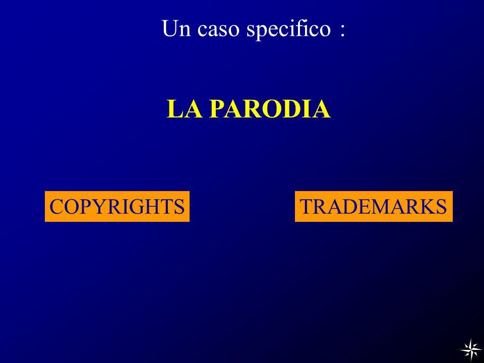 Un caso specifico : LA PARODIA COPYRIGHTSTRADEMARKS