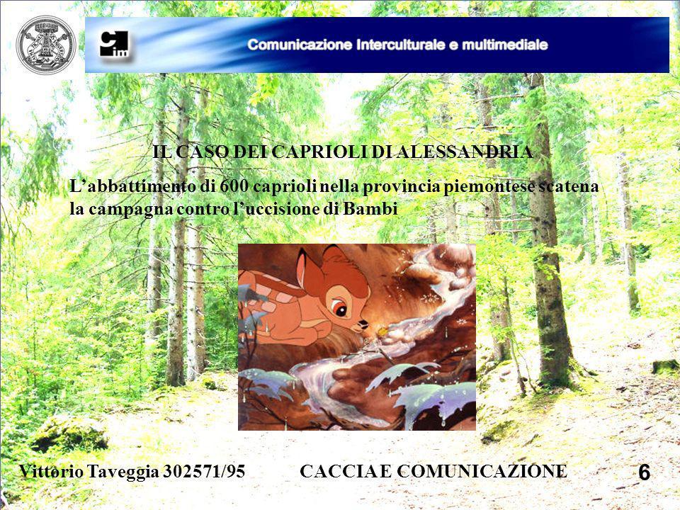 Vittorio Taveggia 302571/95 CACCIA E COMUNICAZIONE 6 IL CASO DEI CAPRIOLI DI ALESSANDRIA Labbattimento di 600 caprioli nella provincia piemontese scat