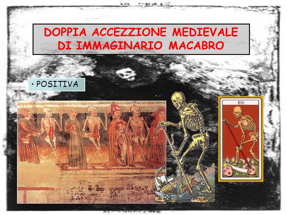 DOPPIA ACCEZZIONE MEDIEVALE DI IMMAGINARIO MACABRO POSITIVA