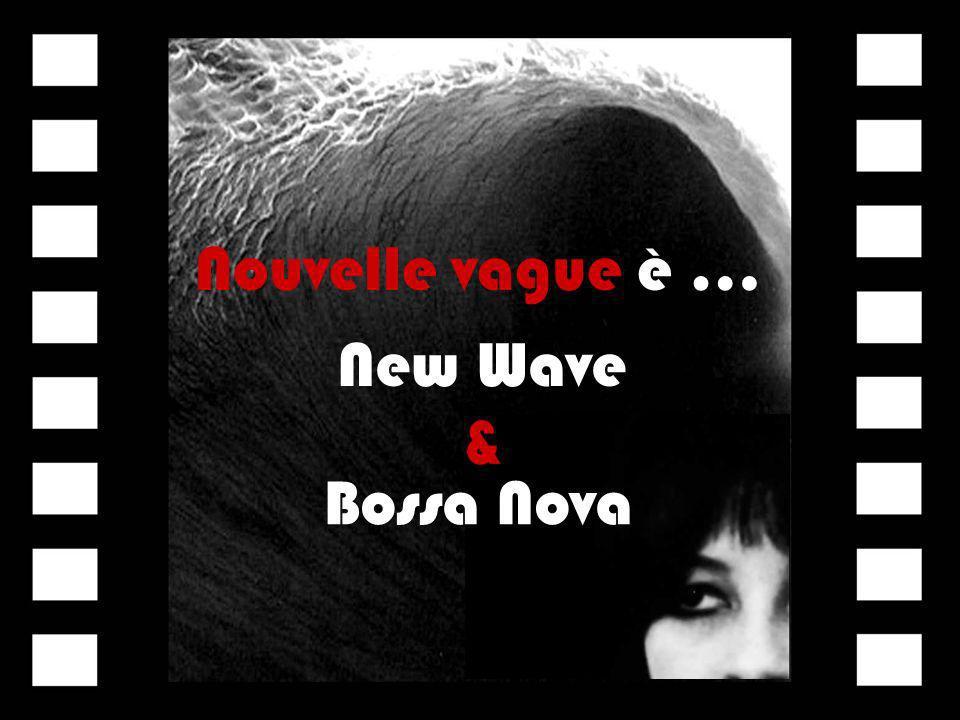 Nouvelle vague è … New Wave Bossa Nova &