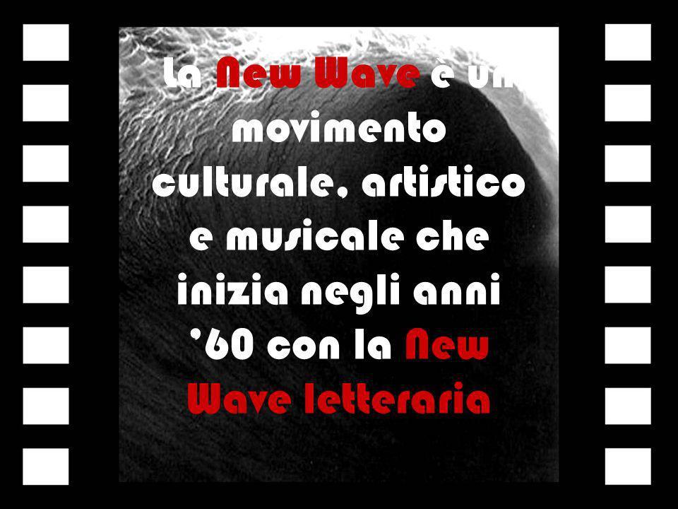 La New Wave è un movimento culturale, artistico e musicale che inizia negli anni 60 con la New Wave letteraria