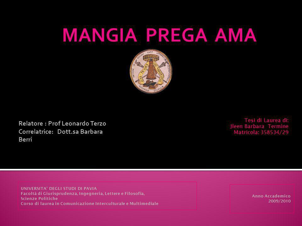 Relatore : Prof Leonardo Terzo Correlatrice: Dott.sa Barbara Berri UNIVERSITA DEGLI STUDI DI PAVIA Facoltà di Giurisprudenza, Ingegneria, Lettere e Fi