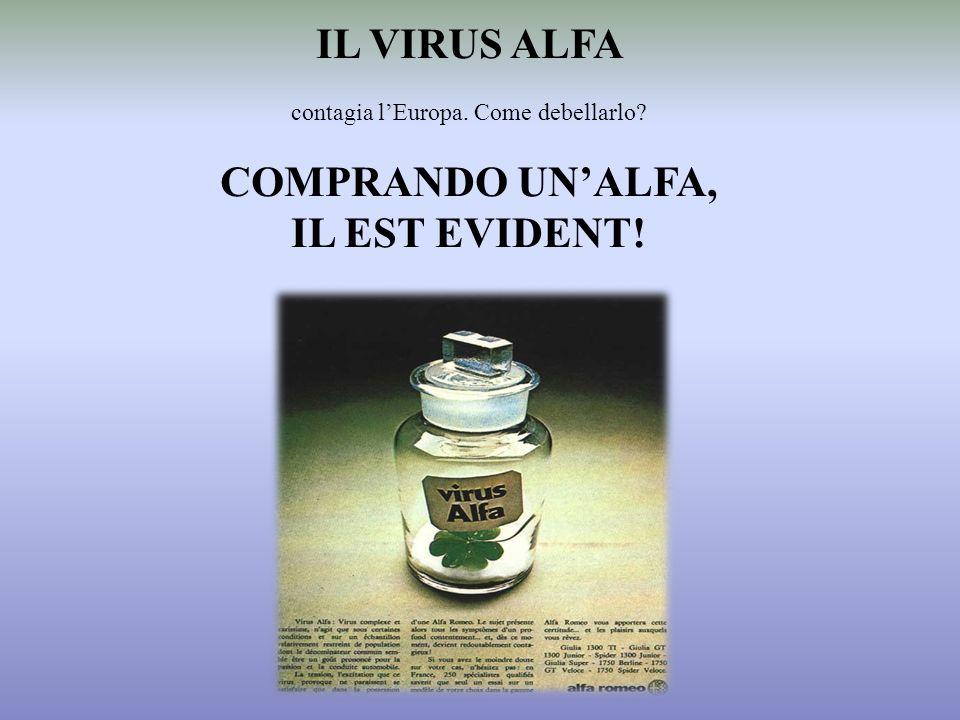 IL VIRUS ALFA contagia lEuropa. Come debellarlo? COMPRANDO UNALFA, IL EST EVIDENT!