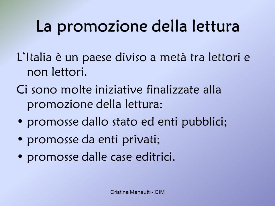 Cristina Mansutti - CIM La promozione della lettura LItalia è un paese diviso a metà tra lettori e non lettori.
