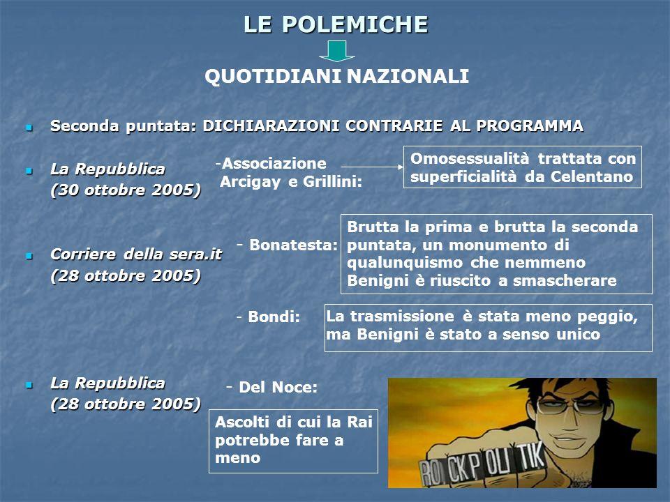 LE POLEMICHE Seconda puntata: DICHIARAZIONI CONTRARIE AL PROGRAMMA Seconda puntata: DICHIARAZIONI CONTRARIE AL PROGRAMMA La Repubblica La Repubblica (