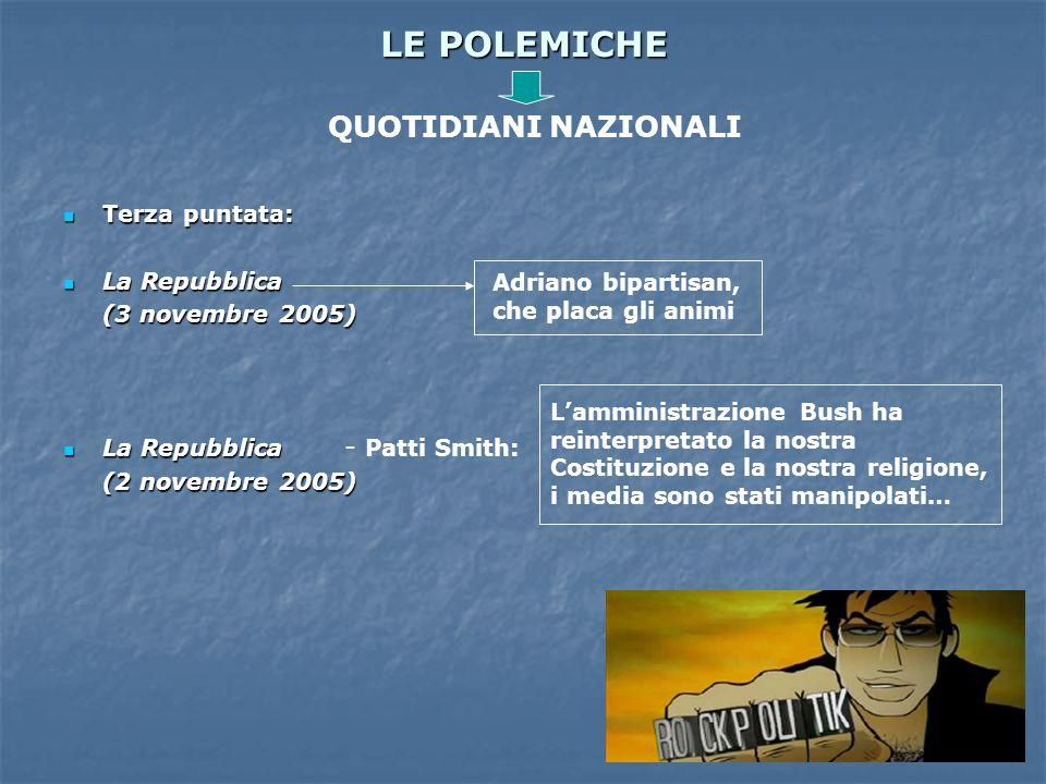 LE POLEMICHE Terza puntata: Terza puntata: La Repubblica La Repubblica (3 novembre 2005) La Repubblica La Repubblica (2 novembre 2005) QUOTIDIANI NAZI