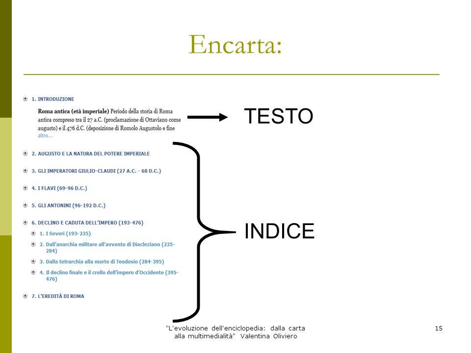 L evoluzione dell enciclopedia: dalla carta alla multimedialità Valentina Oliviero 16 DIDASCALIA