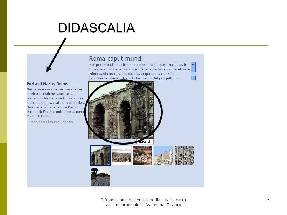 L evoluzione dell enciclopedia: dalla carta alla multimedialità Valentina Oliviero 17 INOLTRE