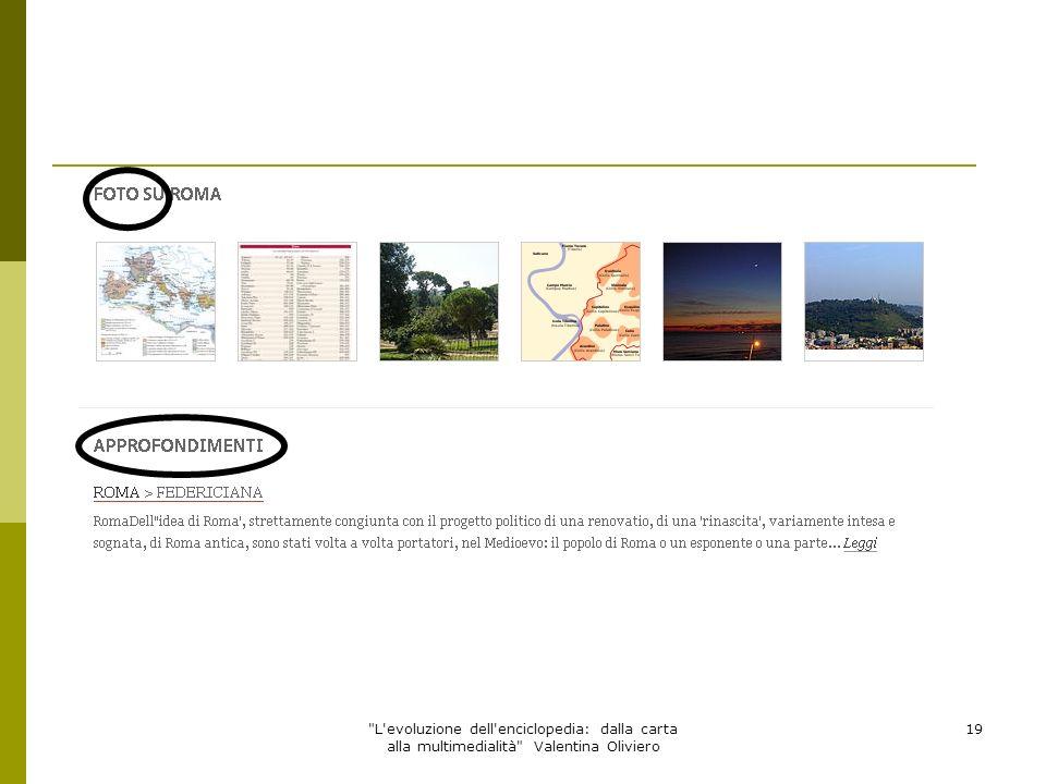 L evoluzione dell enciclopedia: dalla carta alla multimedialità Valentina Oliviero 20 Wikipedia: TESTO E INDICE