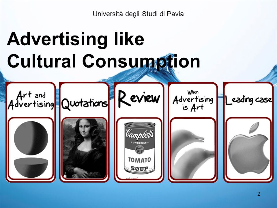 2 Advertising like Cultural Consumption Università degli Studi di Pavia