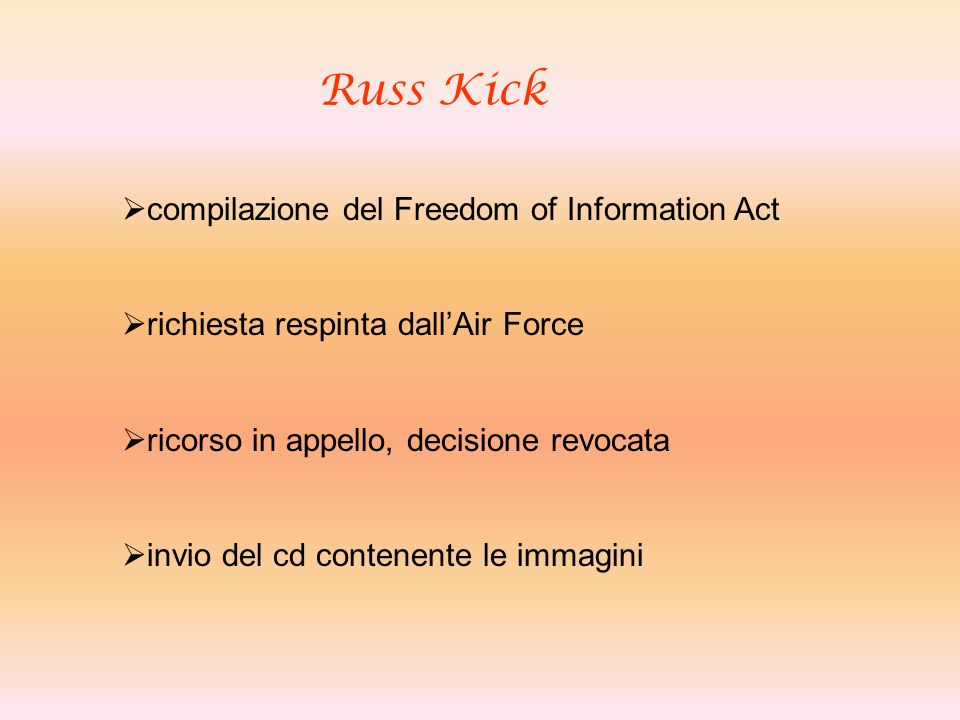 Russ Kick compilazione del Freedom of Information Act richiesta respinta dallAir Force ricorso in appello, decisione revocata invio del cd contenente