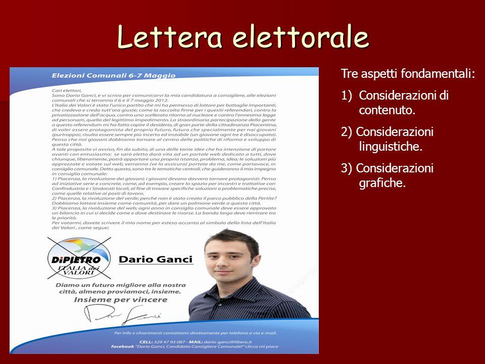 Lettera elettorale Tre aspetti fondamentali: 1)Considerazioni di contenuto. 2) Considerazioni linguistiche. 3) Considerazioni grafiche.