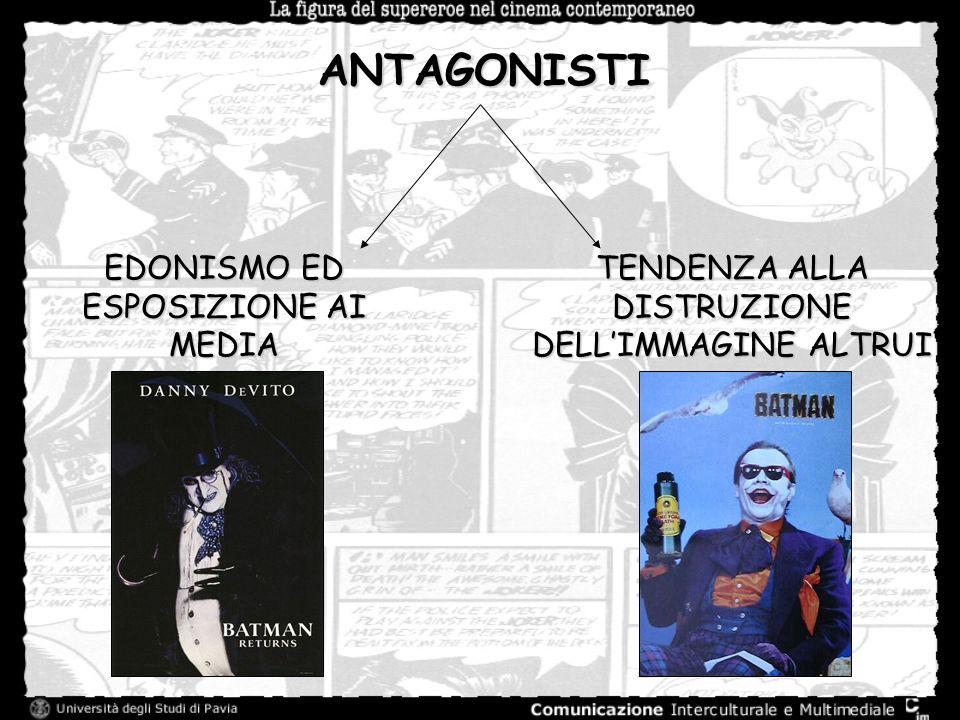 ANTAGONISTI EDONISMO ED ESPOSIZIONE AI MEDIA TENDENZA ALLA DISTRUZIONE DELLIMMAGINE ALTRUI