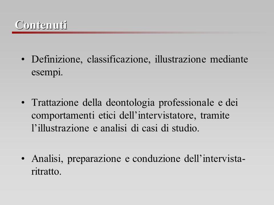Definizione, classificazione, illustrazione mediante esempi. Trattazione della deontologia professionale e dei comportamenti etici dellintervistatore,