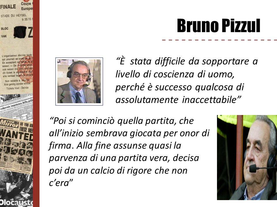 Bruno Pizzul È stata difficile da sopportare a livello di coscienza di uomo, perché è successo qualcosa di assolutamente inaccettabile Poi si cominciò
